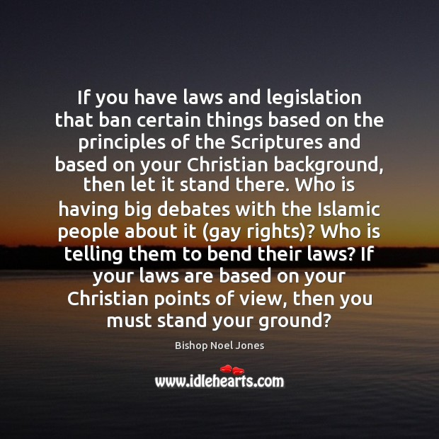 Image, If you have laws and legislation that ban certain things based on