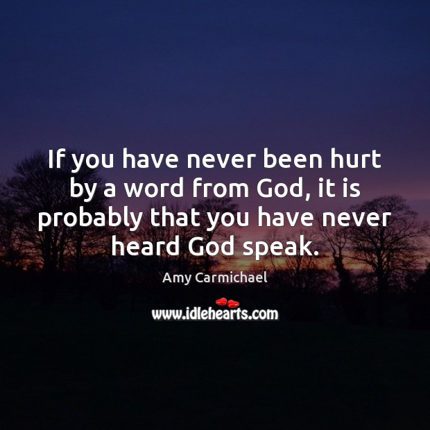 Image, If you have never been hurt by a word from God, it