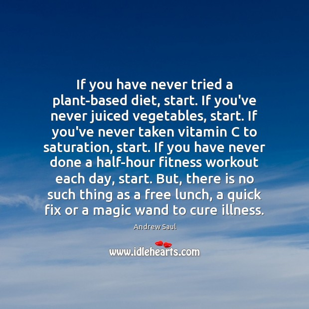 Image, If you have never tried a plant-based diet, start. If you've never