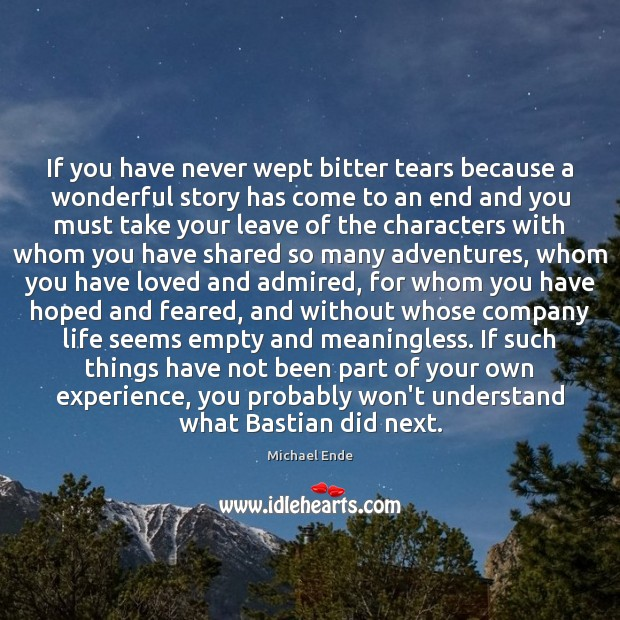 If you have never wept bitter tears because a wonderful story has Image
