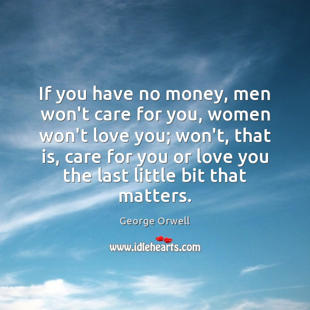 If you have no money, men won't care for you, women won't Image