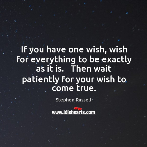 If you have one wish, wish for everything to be exactly as Image