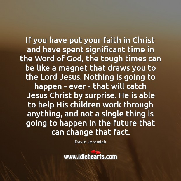 If you have put your faith in Christ and have spent significant David Jeremiah Picture Quote