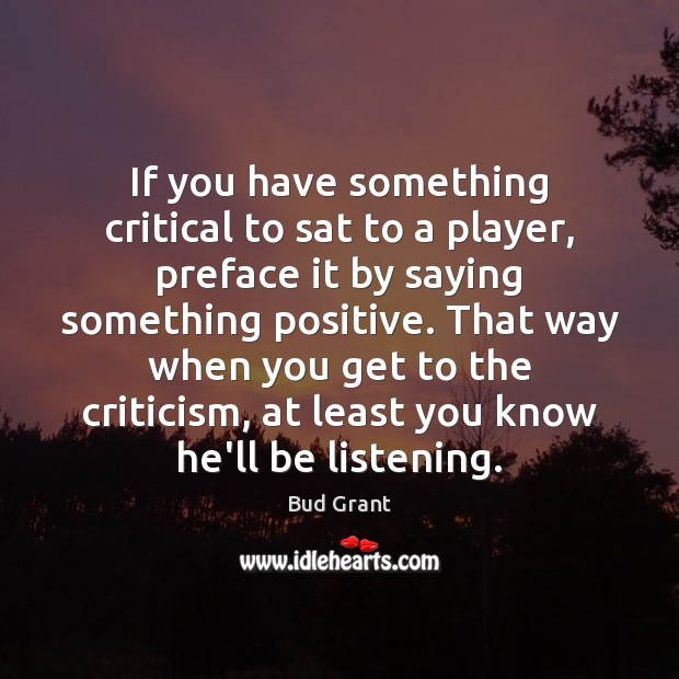 If you have something critical to sat to a player, preface it Image