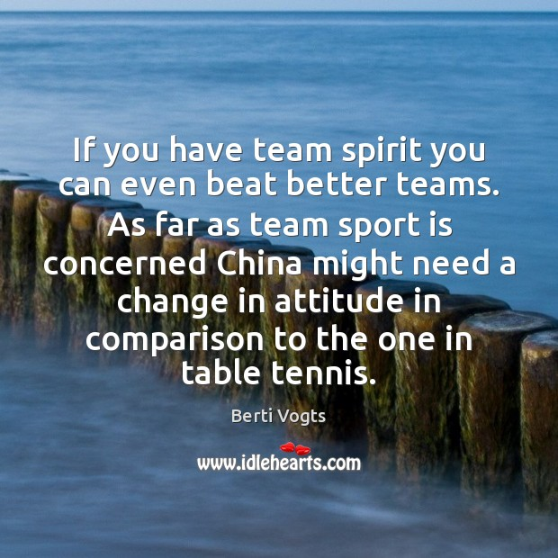 Image, If you have team spirit you can even beat better teams. As