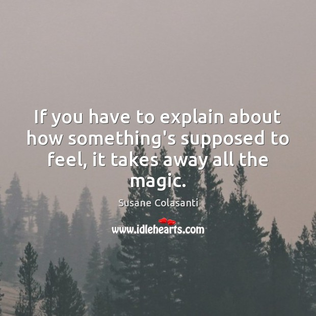 If you have to explain about how something's supposed to feel, it Image