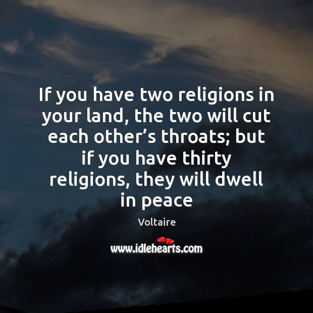 Image, If you have two religions in your land, the two will cut