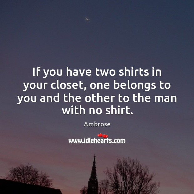 Image, If you have two shirts in your closet, one belongs to you