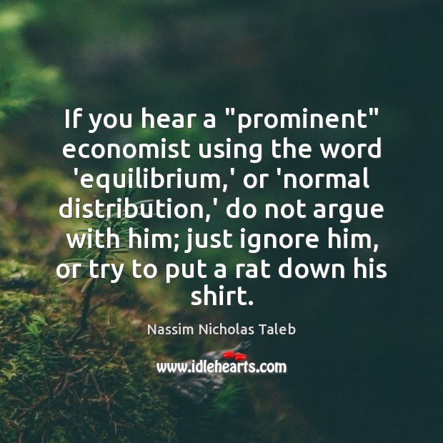 """Image, If you hear a """"prominent"""" economist using the word 'equilibrium,' or"""