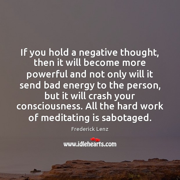 Image, If you hold a negative thought, then it will become more powerful