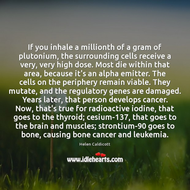 If you inhale a millionth of a gram of plutonium, the surrounding Image