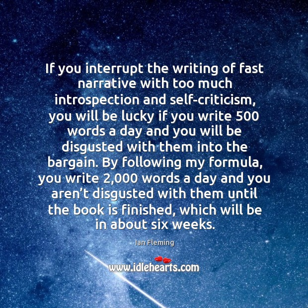 If you interrupt the writing of fast narrative with too much introspection Image