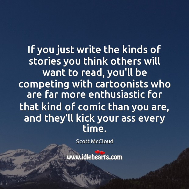 If you just write the kinds of stories you think others will Image