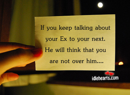 Never Talk About Your Ex to Your Next