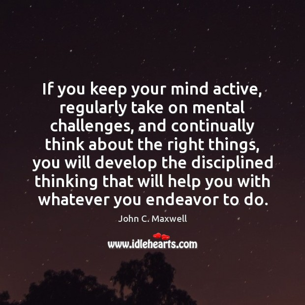 Image, If you keep your mind active, regularly take on mental challenges, and