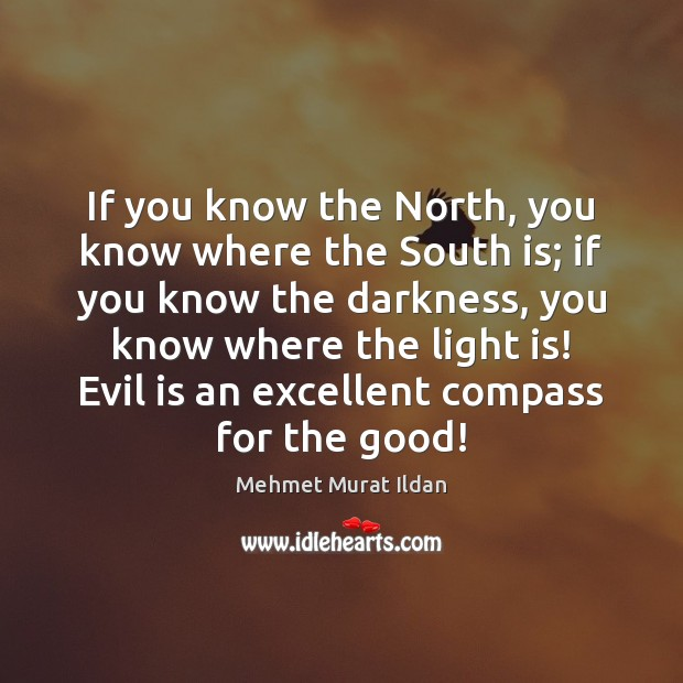 Image, If you know the North, you know where the South is; if