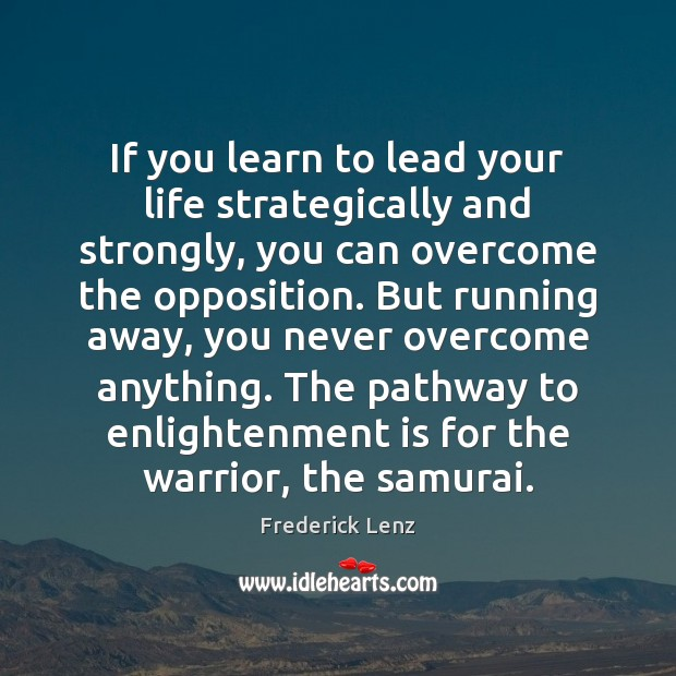 Image, If you learn to lead your life strategically and strongly, you can