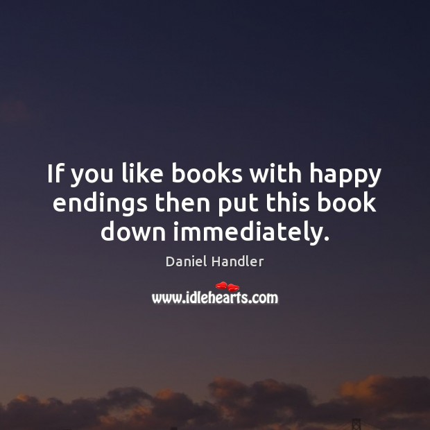 If you like books with happy endings then put this book down immediately. Image