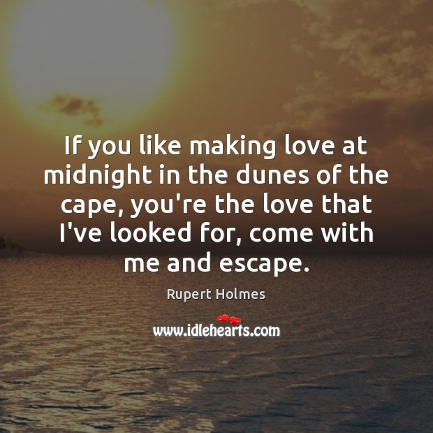 If you like making love at midnight in the dunes of the Making Love Quotes Image