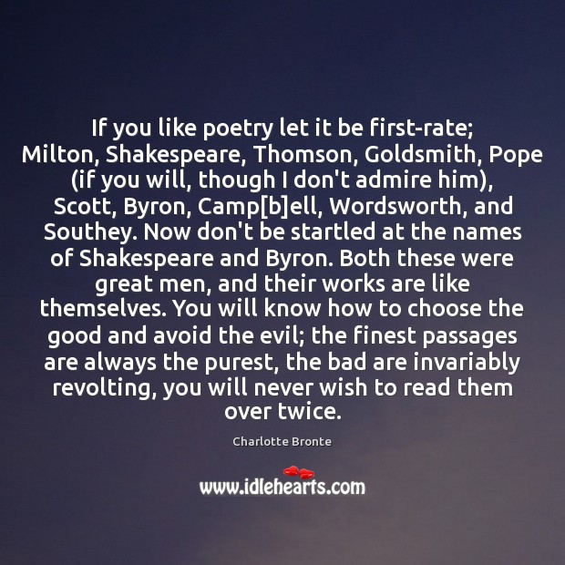 Image, If you like poetry let it be first-rate; Milton, Shakespeare, Thomson, Goldsmith,