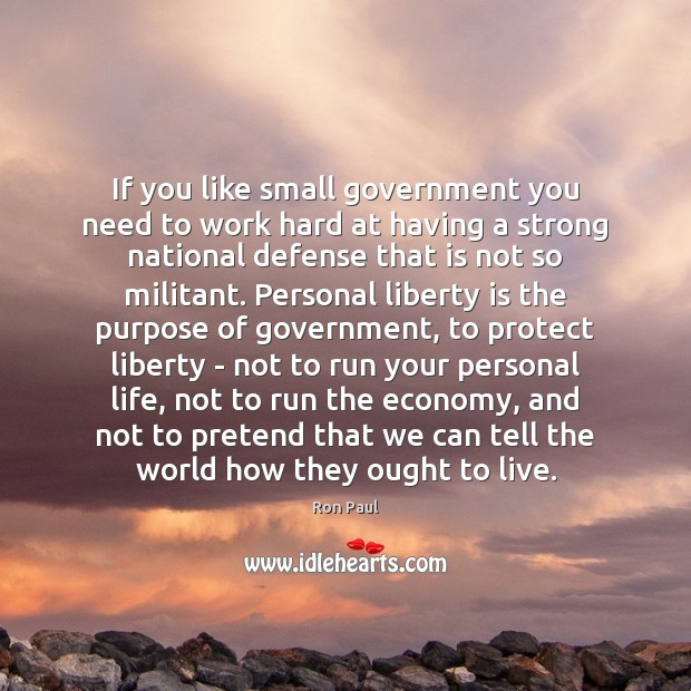 Image, If you like small government you need to work hard at having