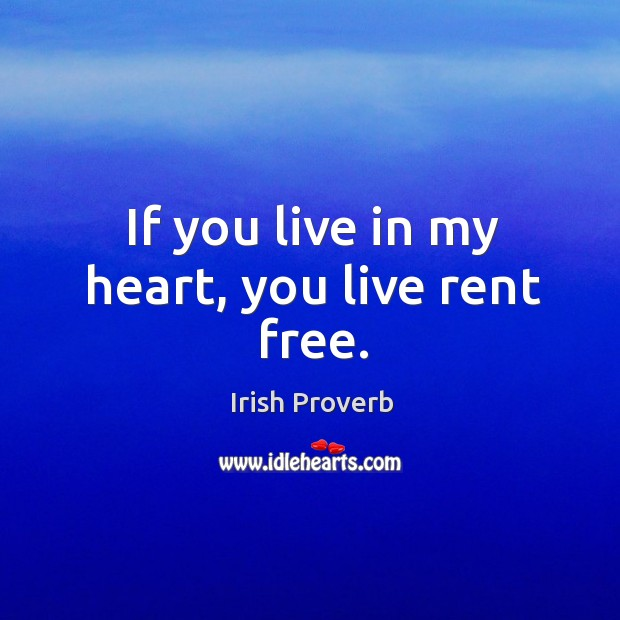 Image, If you live in my heart, you live rent free.