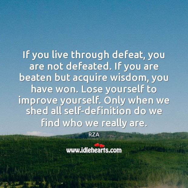 If you live through defeat, you are not defeated. If you are RZA Picture Quote