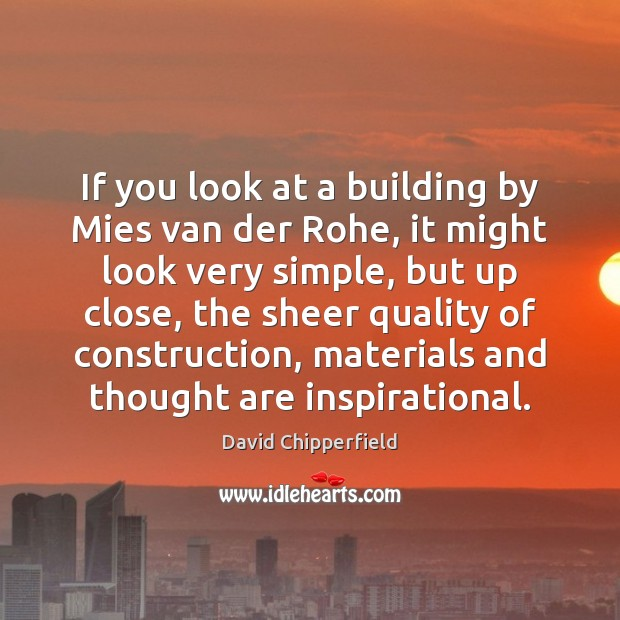If you look at a building by Mies van der Rohe, it Image