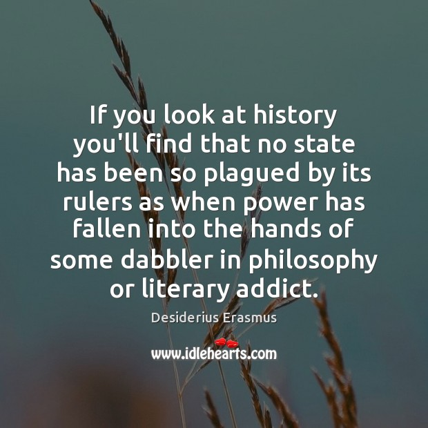 If you look at history you'll find that no state has been Desiderius Erasmus Picture Quote