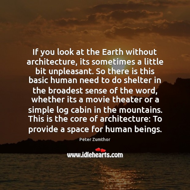 Image, If you look at the Earth without architecture, its sometimes a little