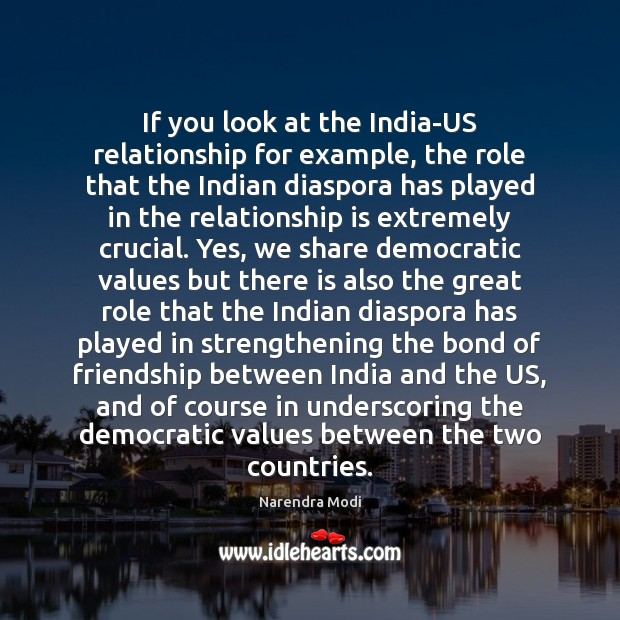 Image, If you look at the India-US relationship for example, the role that