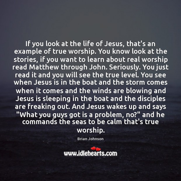Image, If you look at the life of Jesus, that's an example of