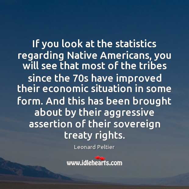 Image, If you look at the statistics regarding Native Americans, you will see