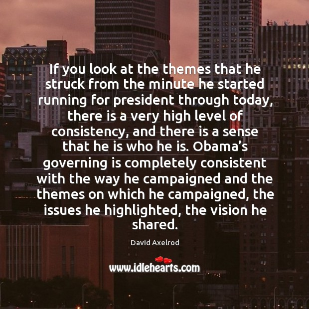 Picture Quote by David Axelrod