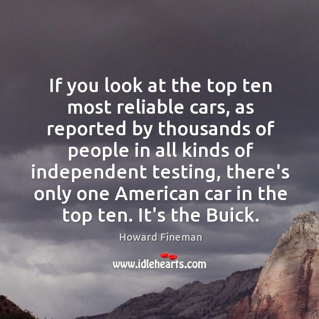 If you look at the top ten most reliable cars, as reported Image