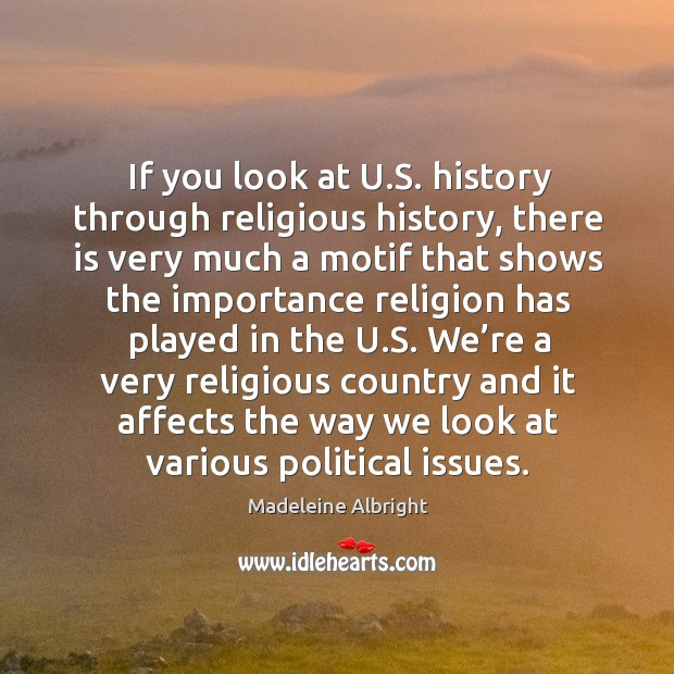 If you look at u.s. History through religious history, there is very much a motif that shows Image