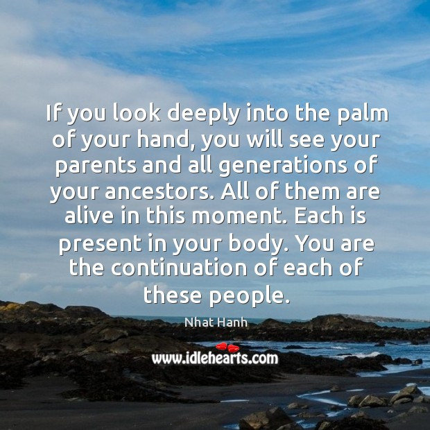 Image, If you look deeply into the palm of your hand, you will
