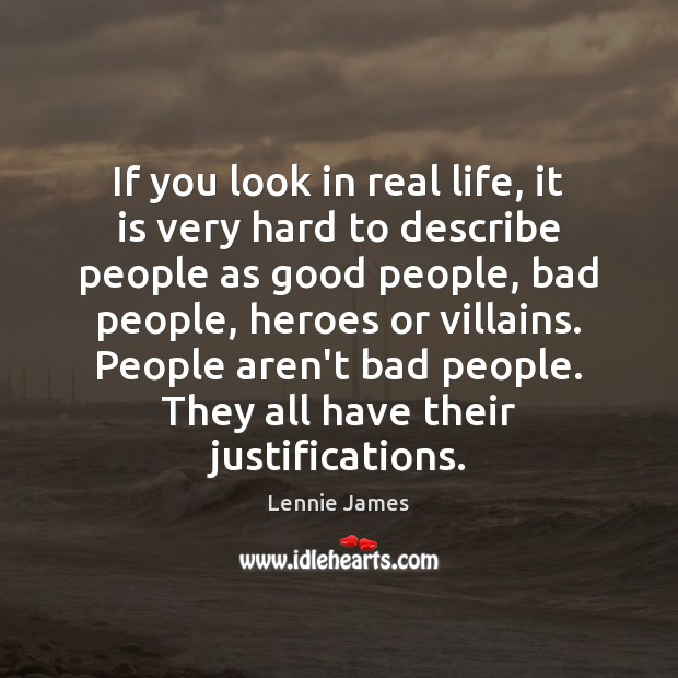 If you look in real life, it is very hard to describe Real Life Quotes Image