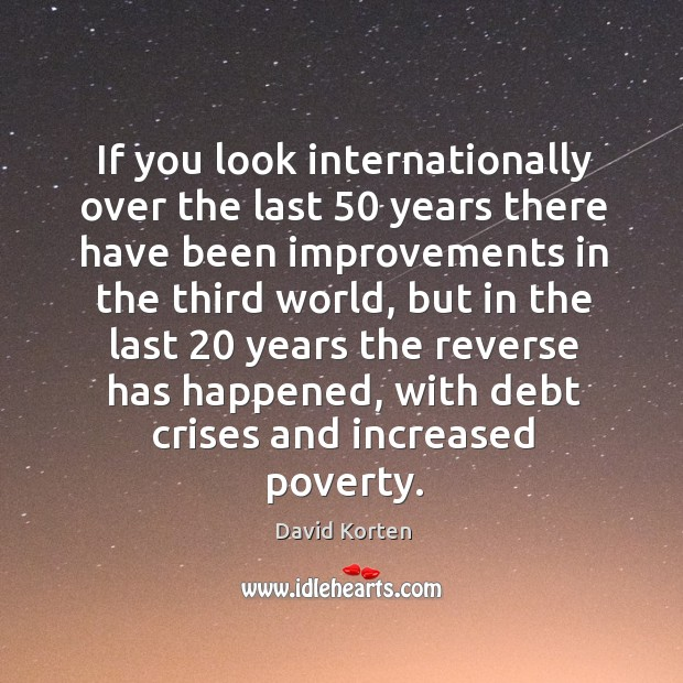 If you look internationally over the last 50 years there have been improvements in Image