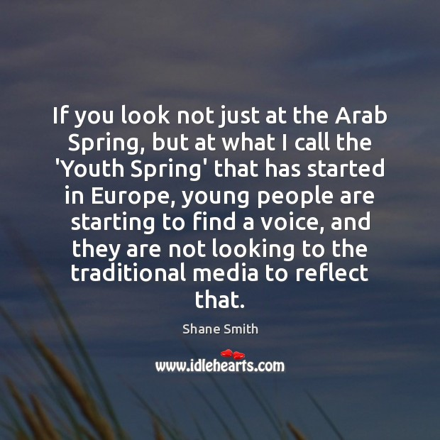 If you look not just at the Arab Spring, but at what Image