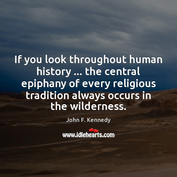 If you look throughout human history … the central epiphany of every religious Image