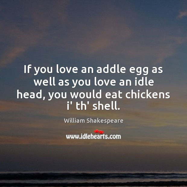 Image, If you love an addle egg as well as you love an