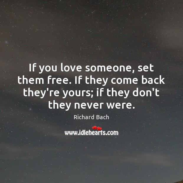 If you love someone, set them free. If they come back they're Image