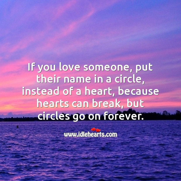 Image, If you love someone, put their name in a circle, instead of a heart