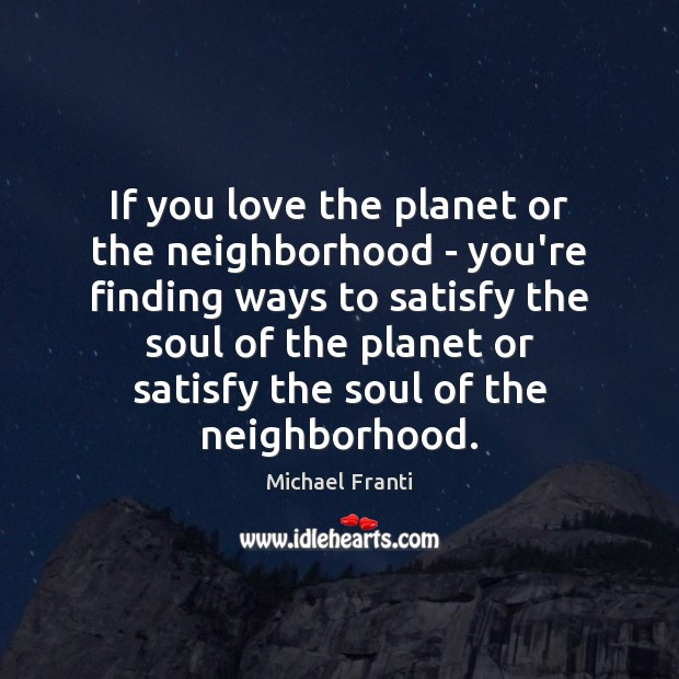 If you love the planet or the neighborhood – you're finding ways Image