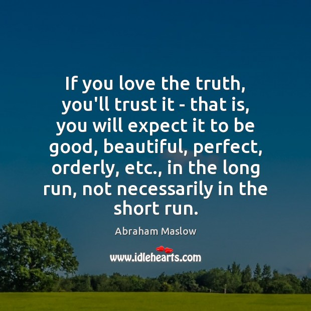 If you love the truth, you'll trust it – that is, you Image
