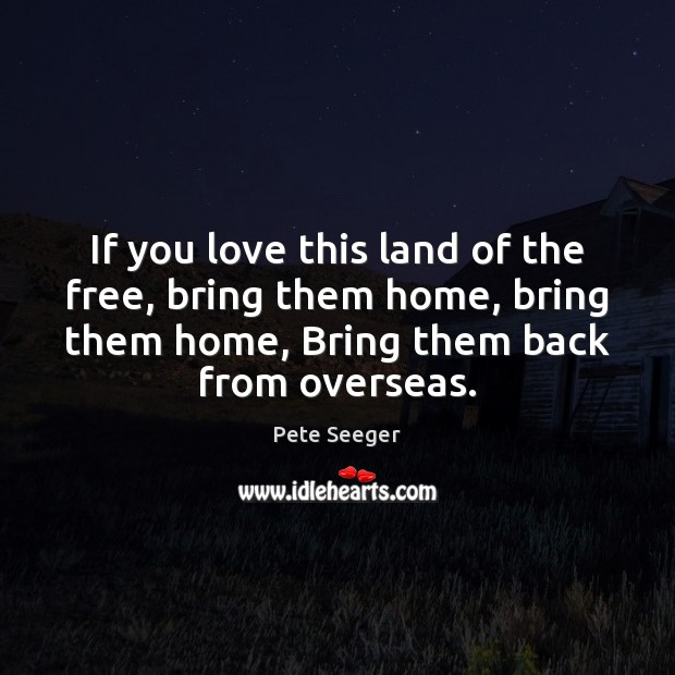 If you love this land of the free, bring them home, bring Image