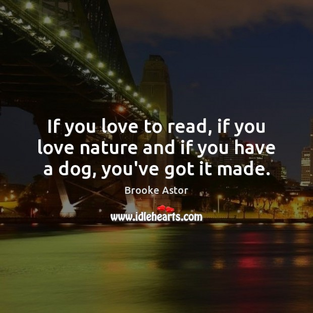 If you love to read, if you love nature and if you have a dog, you've got it made. Image