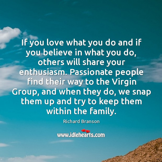 If you love what you do and if you believe in what Image
