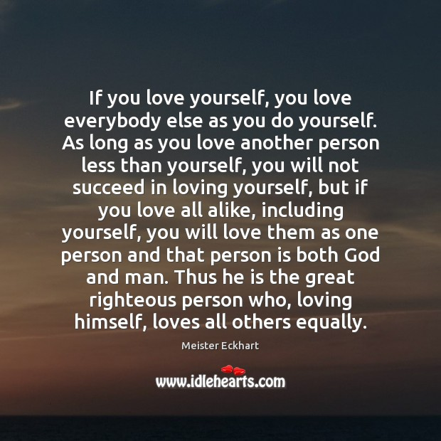 Image, If you love yourself, you love everybody else as you do yourself.